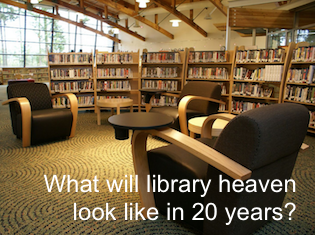 What will library heaven look like in 20 years?